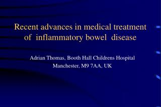 Recent advances in medical treatment  of  inflammatory bowel  disease