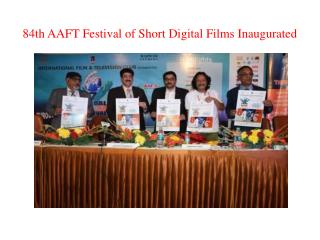 84th AAFT Festival of Short Digital Films Inaugurated