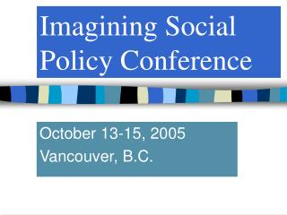Imagining Social Policy Conference