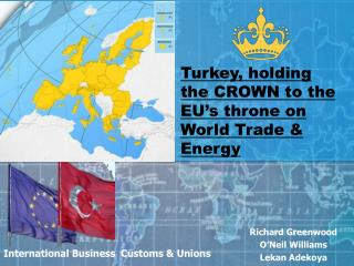 Turkey, holding the CROWN to the EU's throne on World Trade & Energy