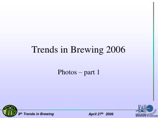 Trends in Brewing 2006