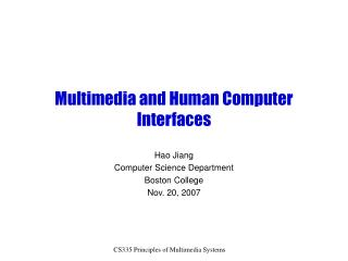 Multimedia and Human Computer Interfaces