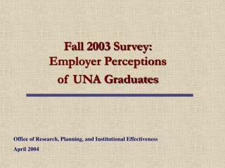 Fall 2003 Survey:  Employer Perceptions of UNA Graduates