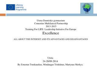 Utena 24-28/09-2014 By  Ernestas Truskauskas, Mindaugas Trinkūnas, Martynas Merkys .