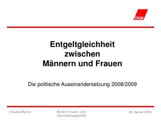 Entgeltgleichheit  zwischen  M�nnern und Frauen Die politische Auseinandersetzung 2008/2009