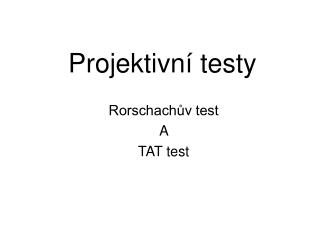 Projektivn� testy