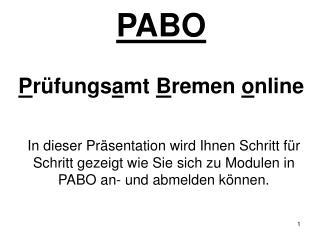PABO P rüfungs a mt  B remen  o nline
