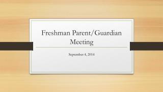 Freshman Parent/Guardian Meeting