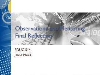 Observations and  Mentoring Final Reflection