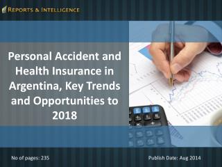 Reports and Intelligence: Personal Accident and Health Insur