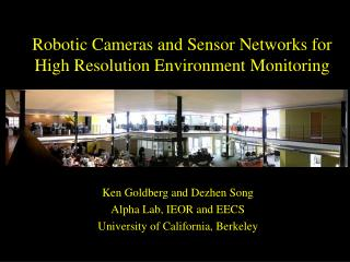 Robotic Cameras and Sensor Networks for High Resolution Environment Monitoring