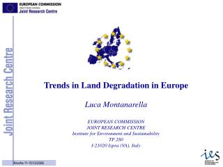 Luca Montanarella EUROPEAN COMMISSION JOINT RESEARCH CENTRE