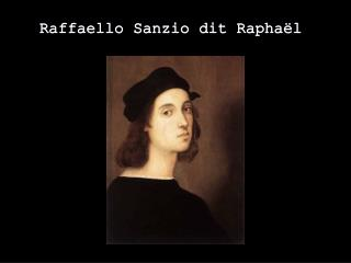 Raffaello Sanzio  dit Rapha�l
