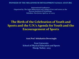 Asst.Prof. Sebahattin Devecioglu Fırat University School of Physical Education and Sports