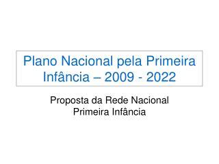 Plano Nacional pela Primeira Infância – 2009 - 2022