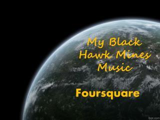 My Black Hawk Mines Music