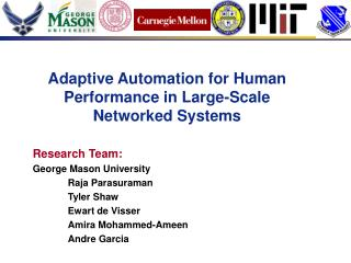 Adaptive Automation for Human Performance in Large-Scale Networked Systems Research Team: