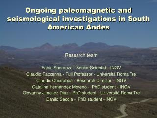 Ongoing paleomagnetic and seismological investigations in South American Andes