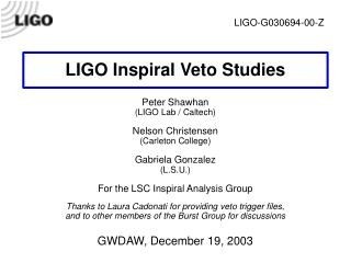 LIGO Inspiral Veto Studies Peter Shawhan (LIGO Lab / Caltech) Nelson Christensen