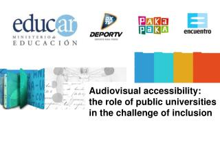 Audiovisual accessibility:  the role of public universities  in the challenge of inclusion
