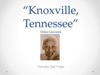 """Knoxville, Tennessee"" Nikki Giovanni"