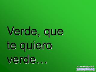 Verde, que te quiero verde…