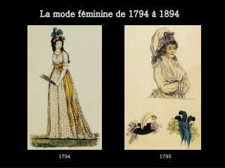 La mode féminine de 1794 à 1894