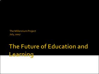 The Future of Education and Learning