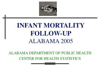 INFANT MORTALITY FOLLOW-UP ALABAMA 2005