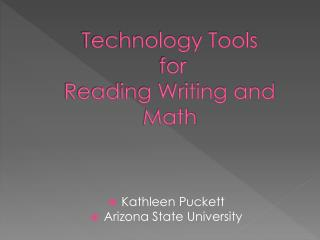 Technology Tools  for  Reading Writing and Math