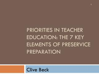 Priorities in teacher education: the 7 key elements of  preservice  preparation