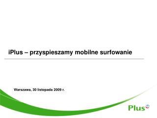 iPlus – przyspieszamy mobilne surfowanie