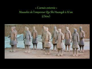 «L'armée enterrée» Mausolée de l'empereur Qin Shi Huangdi à Xi'an (Chine)