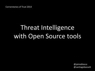 Threat Intelligence with Open Source tools