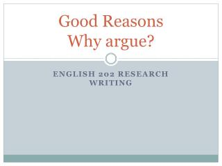 Good Reasons Why argue?