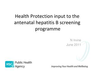 Health Protection input to the  antenatal hepatitis B screening  programme
