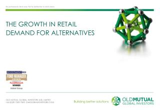 The Growth in retail demand for  AlternativeS