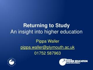 Returning to Study An insight into higher education