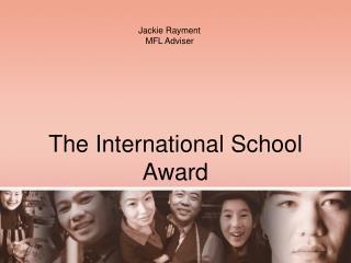 The International School Award
