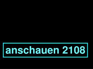 anschauen 2108
