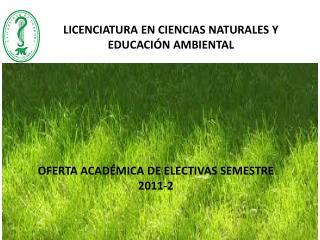 OFERTA ACADÉMICA DE ELECTIVAS SEMESTRE 2011-2