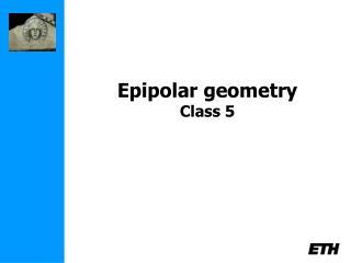 Epipolar geometry Class 5