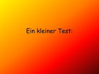 Ein kleiner Test: