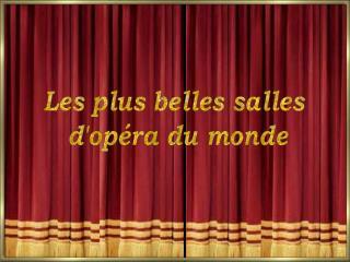 Les plus belles salles  d'opéra du monde
