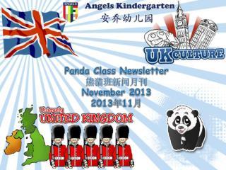 Panda  Class Newsletter 熊猫班新闻月刊 November 2013 2013 年 11 月