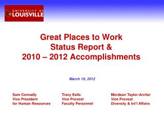 Great Places to Work  Status Report &  2010 – 2012 Accomplishments