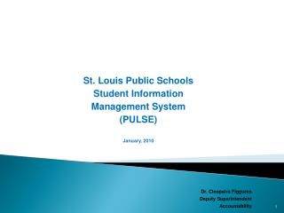 St. Louis Public Schools Student Information  Management System (PULSE) January, 2010