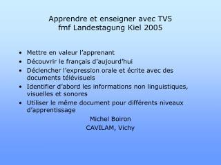 Apprendre et enseigner avec TV5 fmf Landestagung Kiel 2005