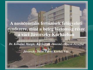 Dr. Kőhalmi Margit,  Krizsanyik Jánosné,  Styevó Józsefné Jávorszky Ödön Városi Kórház Vác.