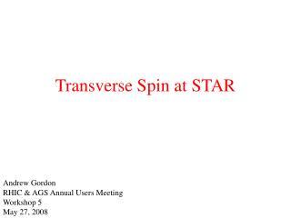 Transverse Spin at STAR
